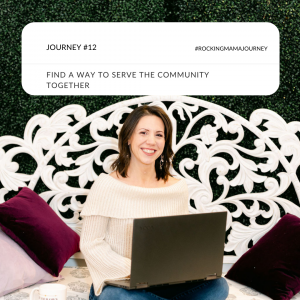 rockingmama journey 12 - find a way to serve the community together